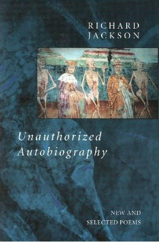 Unauthorized Autobiography: New and Selected Poems